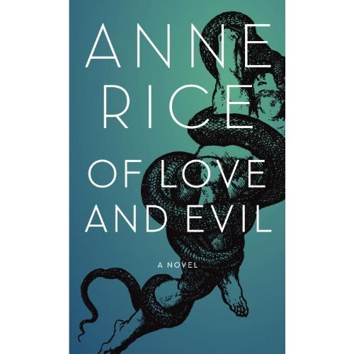 Tags: Anne Rice, Of Love and Evil, vampires